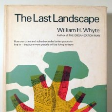 Libros de segunda mano: WHYTE, WILLIAM H. - THE LAST LANDSCAPE - NEW YORK 1968 - ILUSTRADO - BOOK IN ENGLISH. Lote 182282516