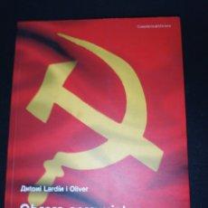 Libros de segunda mano: OBRERS COMUNISTES, ANTONI LARDIN I OLIVER, OBRERS COMUNISTES EL PSUC DURANT EL PRIMER FRANQUISME. Lote 182333806