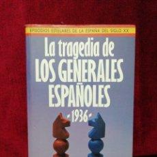 Libros de segunda mano: LA TRAGEDIA DE LOS GENERALES ESPAÑOLES 1936. JULIO MERINO. EDITORIAL PLAZA&JANES. AÑO 1985. Lote 182458462