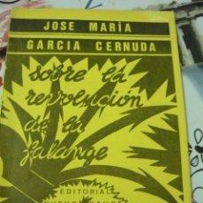 Libros de segunda mano: SOBRE LA REVOLUCIÓN DE LA FALANGE. JOSÉ MARÍA GARCÍA CERNUDA. Lote 182512425