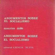 Libros de segunda mano: 'ARGUMENTOS SOBRE EL SOCIALISMO', DE MAURICE DOBB. 2ª EDICIÓN. 1968. BUEN ESTADO.. Lote 182596152