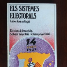 Libros de segunda mano: ELS SISTEMES ELECTORALS DE ANTONI ROVIRA I VIRGILI. ELECCIONS I DEMOCRACIA, SISTEMA MAJORITARI . Lote 182788160