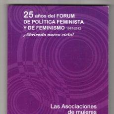 Libros de segunda mano: 25 AÑOS DEL FORUM DE POLÍTICA FEMINISTA Y DE FEMINISMO 1987-2012 FORUM DE POLÍTICA FEMINISTA 2012. Lote 182790592
