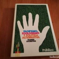Livros em segunda mão: PACIFISMO ECOLOGISMO Y POLÍTICA ALTERNATIVA MANUEL SACRISTÁN 2009. Lote 182793927