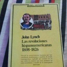 Libros de segunda mano: LAS REVOLUCIONES HISPANOAMERICANAS 1808-1826 (JOHN LYNCH 1976) EDITORIAL ARIEL. Lote 182811382