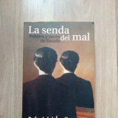 Libros de segunda mano: LA SENDA DEL MAL. POLÍTICA Y RAZÓN DE ESTADO. RAFAEL DEL ÁGUILA.. Lote 182858788