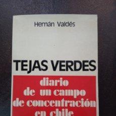 Libros de segunda mano: HARNÁN VALDÉS: TEJAS VERDES. DIARIO DE UN CAMPO DE CONCENTRACIÓN EN CHILE. Lote 182860218