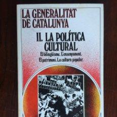 Libros de segunda mano: LA GENERALITAT DE CATALUNYA. II LA POLÍTICA CULTURAL. BILINGUISME, ENSENYAMENT, PATRIMONI I CULTURA . Lote 182873358