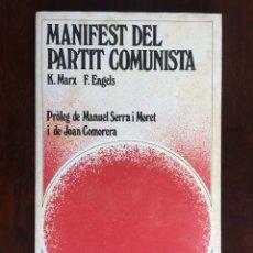 Libros de segunda mano: MANIFEST DEL PARTIT COMUNISTA. ENCARGADO POR LA LIGA DE LOS COMUNISTAS A KARL MARX Y FRIEDRICH ENGEL. Lote 182878428