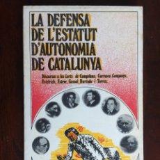 Libros de segunda mano: LA DEFENSA DE L´ESTATUT D´AUTONOMIA DE CATALUNYA. DE LA REPÚBLICA CATALANA A LA GENERALITAT PROVISIO. Lote 182879597