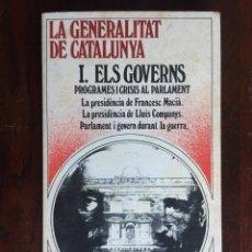 Libros de segunda mano: LA GENERALITAT DE CATALUNYA. I. ELS GOVERNS, PROGRAMES I CRISIS AL PARLAMENT. DIVIDIT EN 3 CAPITOLS.. Lote 182881065
