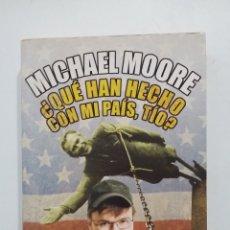 Libros de segunda mano: ¿QUE HAN HECHO CON MI PAIS, TIO? MICHAEL MOORE. TDK419. Lote 182888628