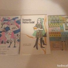 Libros de segunda mano: LOTE 3 LIBROS ANTIHUOS FORMACIÓN POLITICO SOCIAL 1-2-3° BACHILLERATO 1966 SECCION FEMENINA FET JONS. Lote 182890091