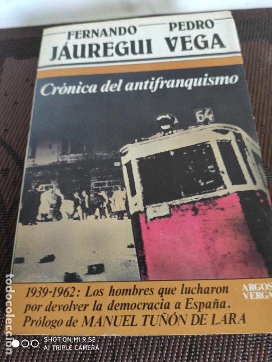 CRONICA DEL ANTIFRANQUISMO.PRIMERA EDICION.1983 (Libros de Segunda Mano - Pensamiento - Política)