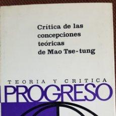 Libros de segunda mano: LIBRO POLITICA URSS CHINA. CRÍTICA DE LAS CONCEPCIONES TEÓRICAS DE MAO TSE-TUNG. Lote 182974892