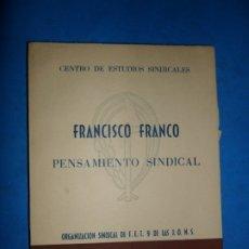 Libros de segunda mano: FRANCISCO FRANCO, PENSAMIENTO SINDICAL, ED. FET Y JONS, 1959. Lote 182991836