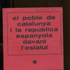 Libros de segunda mano: EL POBLE DE CATALUNYA I LA REPÚBLICA ESPANYOLA DAVANT L'ESTATUT. PERPIGNAN 1972. PREMSA CLANDESTINA. Lote 183069158