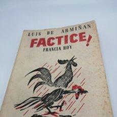 Libros de segunda mano: FACTICE, FRANCIA HOY. LUIS DE ARMIÑAN. Lote 183179495