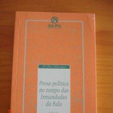 Libros de segunda mano: PROSA POLÍTICA NO TEMPO DAS IRMANDADES DA FALA - ED. A.S.P.G., 1996 - 1ª EDICIÓN - MUY BUEN ESTADO. Lote 183256648