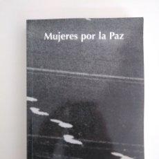 Libros de segunda mano: MUJERES POR LA PAZ. MUJERES DE NEGRO DEL ESTADO ESPAÑOL 2002 RUSTICA 351 PAGS 23 X 16 CM. Lote 183598400