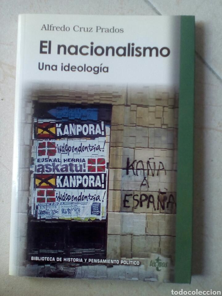 EL NACIONALISMO. UNA IDEOLOGIA. ALFREDO CRUZ PRADOS. EDITORIAL TECNOS 2005. (Libros de Segunda Mano - Pensamiento - Política)