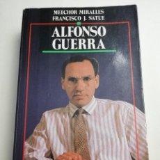 Libros de segunda mano: ALFONSO GUERRA. EL CONSPIRADOR (MELCHOR MIRALLES / FRANCISCO J. SATUE) EDICIONES TEMAS DE HOY. Lote 183958658