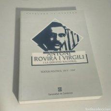 Libros de segunda mano: LIBRO ANTONI ROVIRA I VIRGILI I LA QÜESTIÓ NACIONAL TEXTOS POLÍTICS 1913-1947, 1994. Lote 184254270
