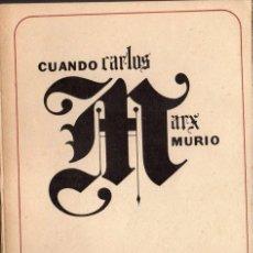 Libros de segunda mano: CUANDO CARLOS MARX MURIÓ. PHILIP S. FONER. Lote 184379720