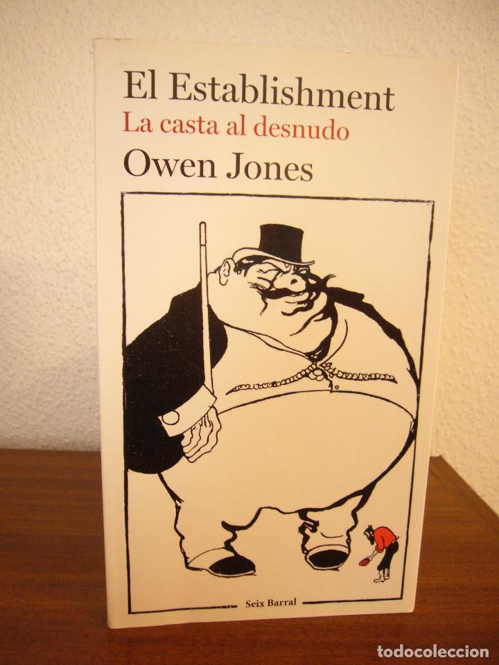 Libros de segunda mano: OWEN JAMES: EL ESTABLISHMENT. LA CASTA AL DESNUDO (SEIX BARRAL, 2015) MUY BUEN ESTADO - Foto 2 - 184786343