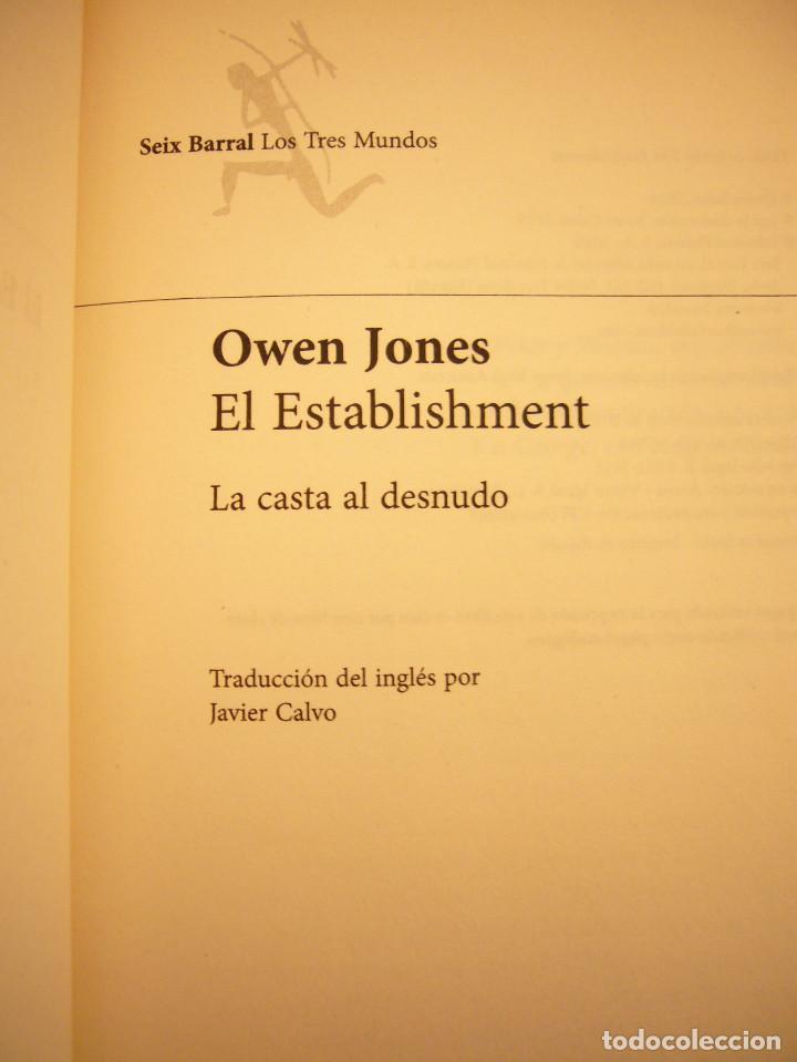 Libros de segunda mano: OWEN JAMES: EL ESTABLISHMENT. LA CASTA AL DESNUDO (SEIX BARRAL, 2015) MUY BUEN ESTADO - Foto 4 - 184786343