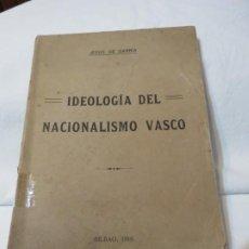 Libros de segunda mano: JESUS DE SARRIA. IDEOLOGÍA DEL NACIONALISMO VASCO. BILBAO, 1918.. Lote 184896325