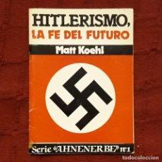 Livres d'occasion: HITLERISMO, LA FE DEL FUTURO - MATH KOEHL. Lote 212986366