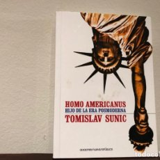 Libros de segunda mano: HOMO AMERICANUS. HIJO DE LA ERA POSMODERNA. TOMISLAV SUNIC. EDICIONES NUEVA REPÚBLICA. GEOPOLITICA. Lote 185898547