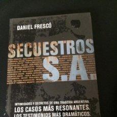 Libros de segunda mano: DANIEL FRESCO. DANIEL FRESCÓ. SECUESTROS SA. Lote 186138066