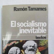 Libros de segunda mano: EL SOCIALISMO INEVITABLE. Lote 186228295