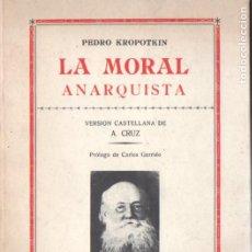 Libros de segunda mano: KROPOTKIN : LA MORAL ANARQUISTA (OLAÑETA, 1977). Lote 186435043
