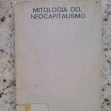 Libros de segunda mano: MITOLOGIA DEL NEOCAPITALISMO. ANTONI JUTGLAR. SEMINARIOS Y EDICIONES S.A. 1971. Lote 187200676
