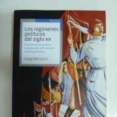 Libros de segunda mano: LOS REGÍMENES POLÍTICOS DEL SIGLO XX. SERGE BERSTEIN. Lote 187214615