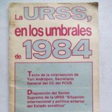 Libros de segunda mano: LA URSS, EN LOS UMBRALES DE 1984. TEXTO DE YURI ANDRÓPOV. AGENCIA DE PRENSA NÓVOSTI. MOSCÚ 1984.. Lote 187519937