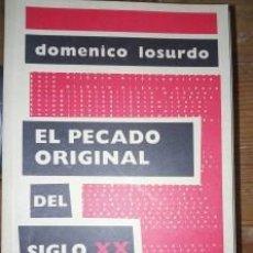 Libros de segunda mano: EL PECADO ORIGINAL DEL SIGLO XX DOMENICO LOSURDO. Lote 188412280