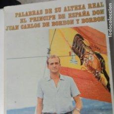 Libros de segunda mano: PALABRAS DE SU ALTEZA REAL EL PRÍNCIPE DE ESPAÑA DON JUAN CARLOS DE BORBÓN Y BORBÓN, MADRID, 1974. Lote 188805675