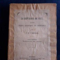 Libros de segunda mano: LA REPÚBLICA DE 1873 APUNTES PARA ESCRIBIR SU HISTORIA / F. PI Y MARGALL / LIBRO PRIMERO VINDICACIÓN. Lote 188863112
