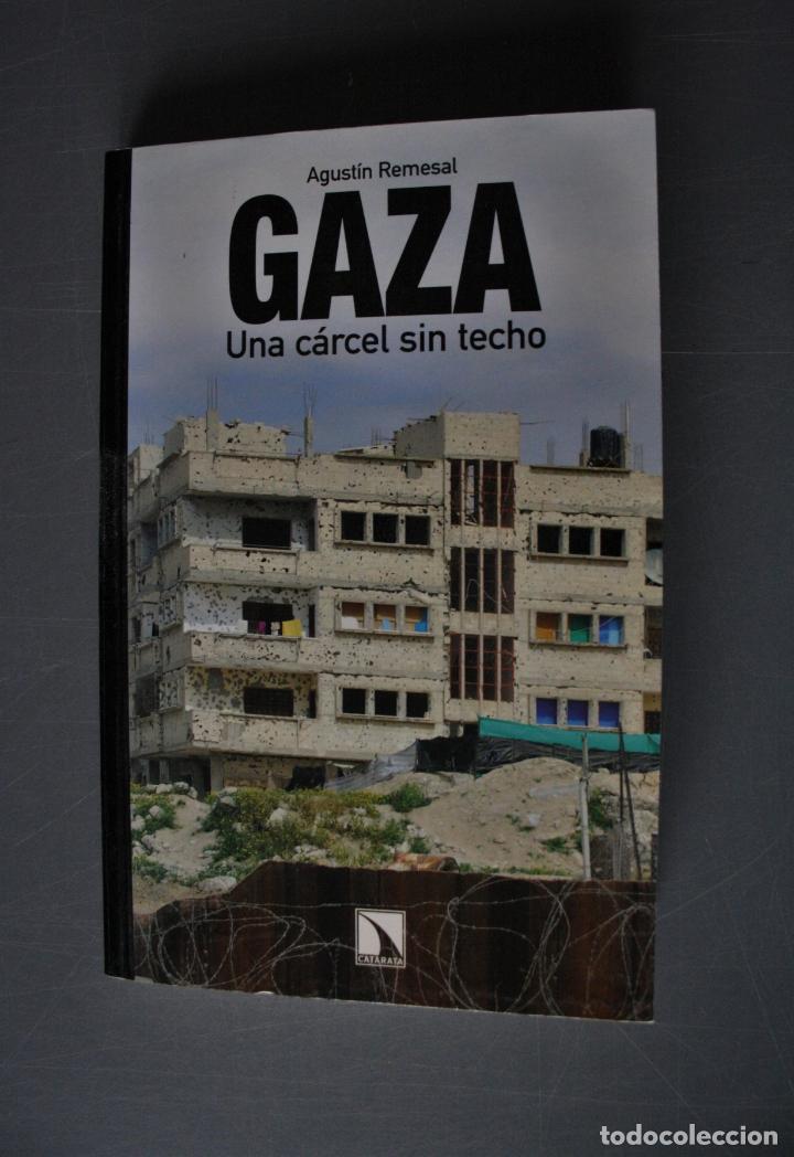 GAZA. UNA CÁRCEL SIN TECHO. AGUSTÍN REMESAL. ED. CATARATA. MADRID 2008. - AGUSTÍN REMESAL (Libros de Segunda Mano - Pensamiento - Política)