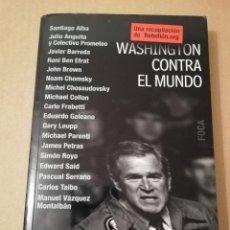 Libros de segunda mano: WASHINGTON CONTRA EL MUNDO (VV. AA.) EDITORIAL FOCA. Lote 189183118