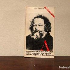 Libros de segunda mano: LA ANARQUÍA SEGÚN BAKUNIN. SAM DOLGOFF. TUSQUETS EDITOR. PRIMERA INTERNACIONAL. ANARQUISMO. Lote 189229965