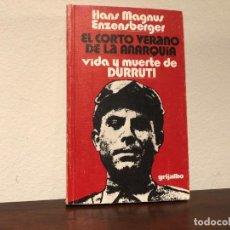 Livres d'occasion: EL CORTO VERANO DE LA ANARQUÍA. VIDA Y MUERTE DE DURRUTI.HANS MAGNUS ENZENSBERGER.. Lote 189443237