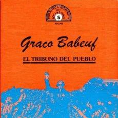 Libros de segunda mano: EL TRIBUNO DEL PUEBLO. BABEUF, GRACO [ED. JÚCAR, 1981]. Lote 243851590