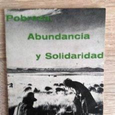 Libros de segunda mano: POBREZA, ABUNDANCIA Y SOLIDARIDAD ** DOM HELDER CAMARA. Lote 190019882