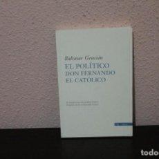 Libros de segunda mano: EL POLITICO DON FERNANDO EL CATOLICO POR BALTASAR GRACIAN. Lote 190046025