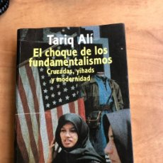 Libros de segunda mano: EL CHOQUE DE LOS FUNDAMENTALISMOS. CRUZADAS, YIHADS Y MODERNIDAD. TARIQ ALI. ALIANZA EDITORIAL. Lote 190392061
